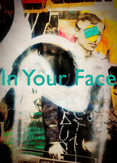IN YOUR FACE:  HOW ARTISTS TRANSFORMED LA'S URBAN LANDSCAPE AN INSTALLATION IN 3 MOVEMENTS - April 6, 2013
